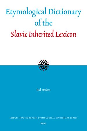 Etymological Dictionary of the Slavic Inherited Lexicon   brill