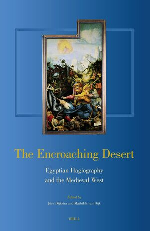 Cover The Encroaching Desert: Egyptian Hagiography and the Medieval West