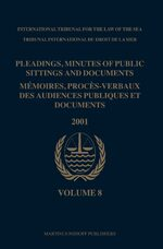 Pleadings, Minutes of Public Sittings and Documents / Mémoires, procès-verbaux des audiences publiques et documents, Volume 8 (2001)