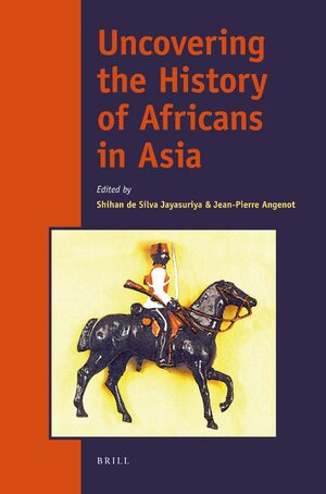 Cover Uncovering the History of Africans in Asia