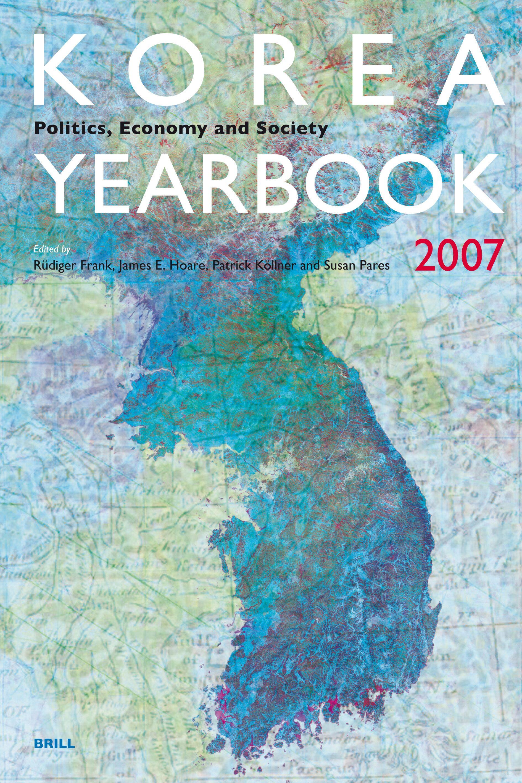Korea Yearbook 2007 Politics Economy And Society Brill