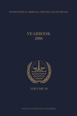 Cover Yearbook International Tribunal for the Law of the Sea, Volume 10 (2006)