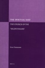 Cover The Spiritual Seed – The Church of the 'Valentinians' (paperback)