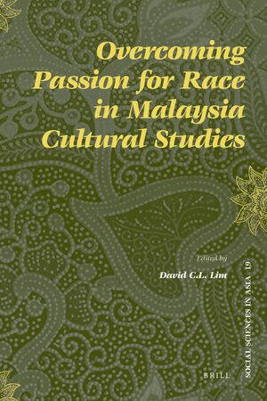 Cover Overcoming Passion for Race in Malaysia Cultural Studies
