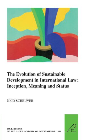 Cover The Evolution of Sustainable Development in International Law: Inception, Meaning and Status