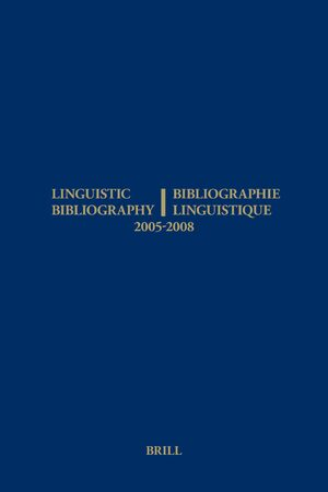 Linguistic Bibliography for the Years 2005 - 2008 / Bibliographie Linguistique des années 2005 - 2008
