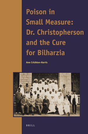 Cover Poison in Small Measure: Dr. Christopherson and the Cure for Bilharzia