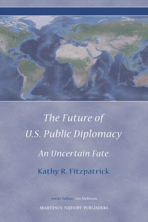 Cover The Future of U.S. Public Diplomacy