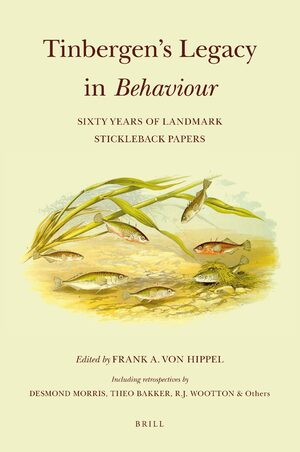 Cover Tinbergen's Legacy in <i>Behaviour</i>: Sixty Years of Landmark Stickleback Papers