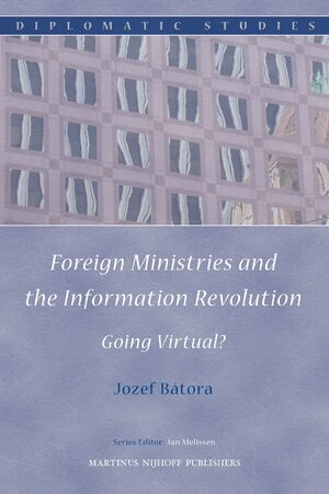 Cover Foreign Ministries and the Information Revolution: Going Virtual?