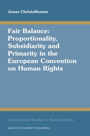 Cover Fair Balance: Proportionality, Subsidiarity and Primarity in the European Convention on Human Rights