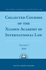 Cover Collected Courses of the Xiamen Academy of International Law, Volume 2 (2009)