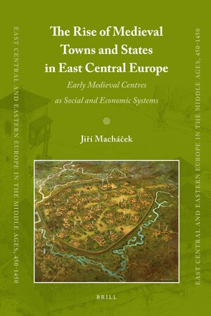 Cover The Rise of Medieval Towns and States in East Central Europe