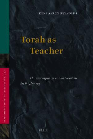 Torah as Teacher – The Exemplary Torah Student in Psalm 119
