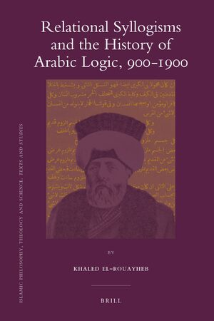 Cover Relational Syllogisms and the History of Arabic Logic, 900-1900