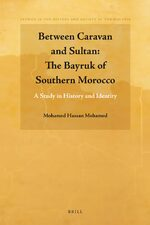 Cover Between Caravan and Sultan: The Bayruk of Southern Morocco