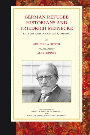 Cover German Refugee Historians and Friedrich Meinecke