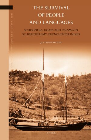 Cover The Survival of People and Languages: Schooners, Goats and Cassava in St. Barthélemy, French West Indies