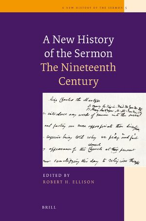 A New History of the Sermon - The Nineteenth Century | brill