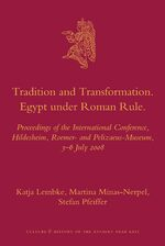 Tradition and Transformation. Egypt under Roman Rule