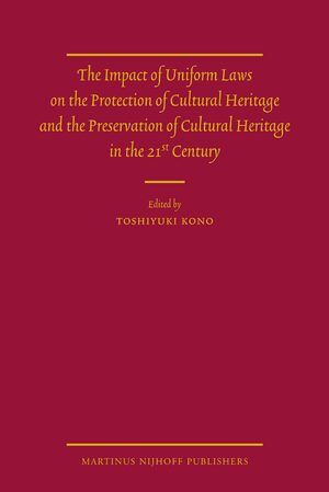 Cover The Impact of Uniform Laws on the Protection of Cultural Heritage and the Preservation of Cultural Heritage in the 21st Century