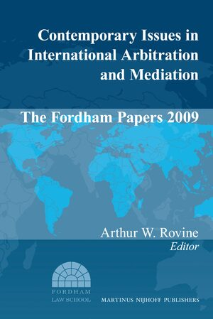 Cover Contemporary Issues in International Arbitration and Mediation: The Fordham Papers (2009)