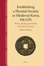 Cover Establishing a Pluralist Society in Medieval Korea, 918-1170