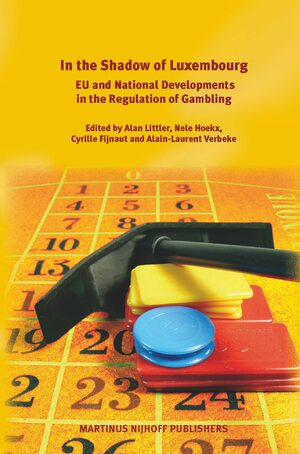 Cover In the Shadow of Luxembourg: EU and National Developments in the Regulation of Gambling
