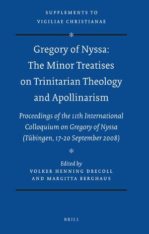 Cover Gregory of Nyssa: The Minor Treatises on Trinitarian Theology and Apollinarism