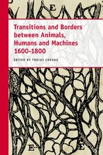 Cover Transitions and Borders between Animals, Humans and Machines 1600-1800