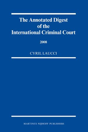 The Annotated Digest of the International Criminal Court, 2008