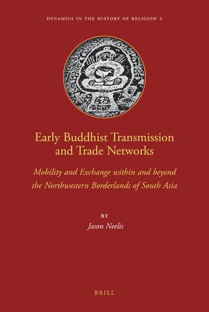 Early Buddhist Transmission and Trade Networks