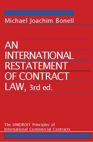 Cover An International Restatement of Contract Law: The UNIDROIT Principles of International Commercial Contracts