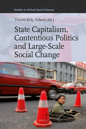 Cover State Capitalism, Contentious Politics and Large-Scale Social Change
