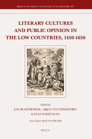 Cover Literary Cultures and Public Opinion in the Low Countries, 1450-1650