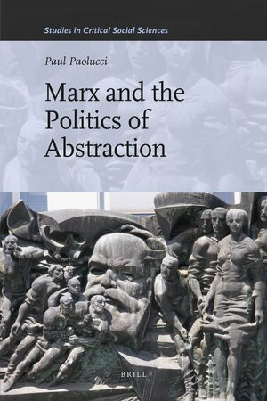 Cover Marx and the Politics of Abstraction
