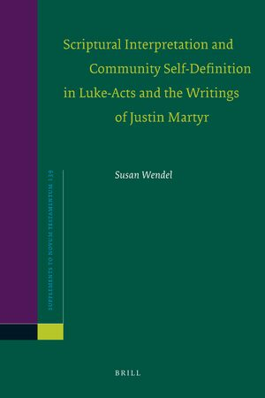 Cover Scriptural Interpretation and Community Self-Definition in Luke-Acts and the Writings of Justin Martyr