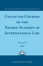 Cover Collected Courses of the Xiamen Academy of International Law, Volume 3 (2010)