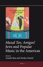 Cover <i>Mazal Tov, Amigos!</i> Jews and Popular Music in the Americas