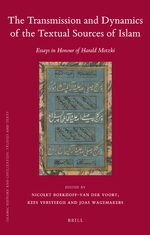 Cover The Transmission and Dynamics of the Textual Sources of Islam