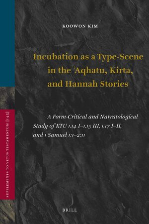 Cover Incubation as a Type-Scene in the Aqhatu, Kirta, and Hannah Stories