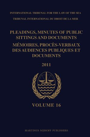 Cover Pleadings, Minutes of Public Sittings and Documents / Mémoires, procès-verbaux des audiences publiques et documents, Volume 16 (2011)