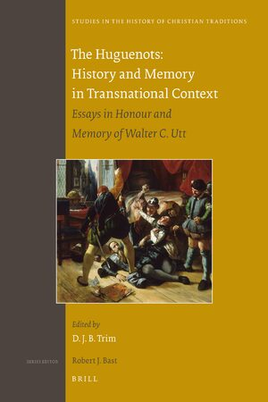 Cover The Huguenots: History and Memory in Transnational Context