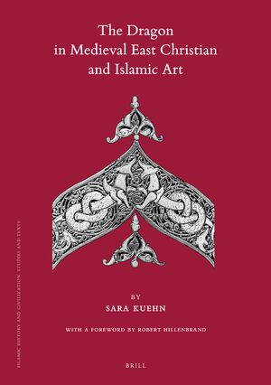 Cover The Dragon in Medieval East Christian and Islamic Art