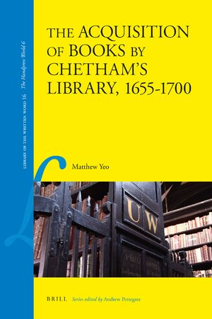Cover The Acquisition of Books by Chetham's Library, 1655-1700
