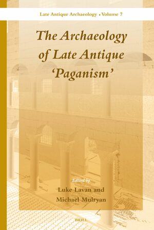 Cover The Archaeology of Late Antique 'Paganism'