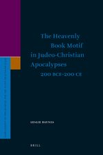 Cover The Heavenly Book Motif in Judeo-Christian Apocalypses 200 BCE-200 CE