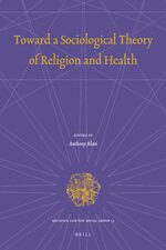 Cover Toward a Sociological Theory of Religion and Health