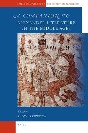 Cover A Companion to Alexander Literature in the Middle Ages