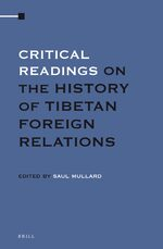 Critical Readings on the History of Tibetan Foreign Relations (4 Vols. SET)